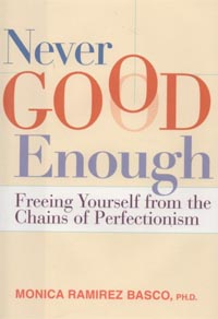 Never Good Enough: Freeing Yourself From The Chains Of Perfectionism